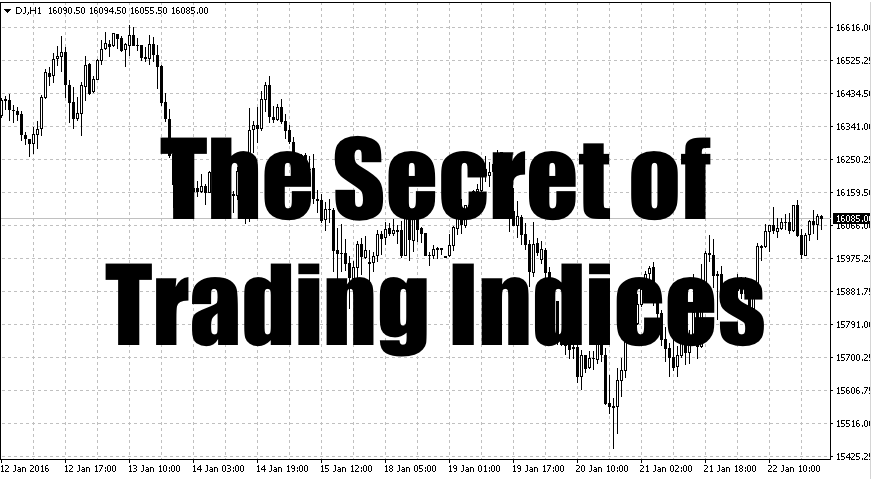 The Secret of Trading Indices