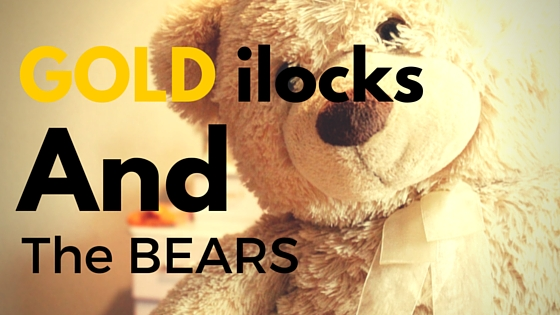 GOLD ilocks and the BEARS