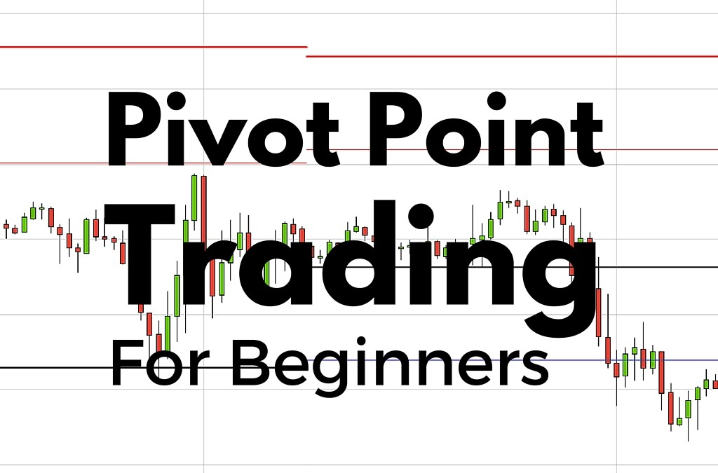 Pivot Point Trading For Beginners
