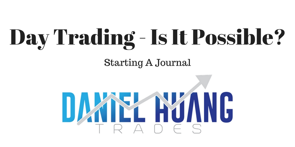 Day Trading – Is It Possible? Starting a Journal