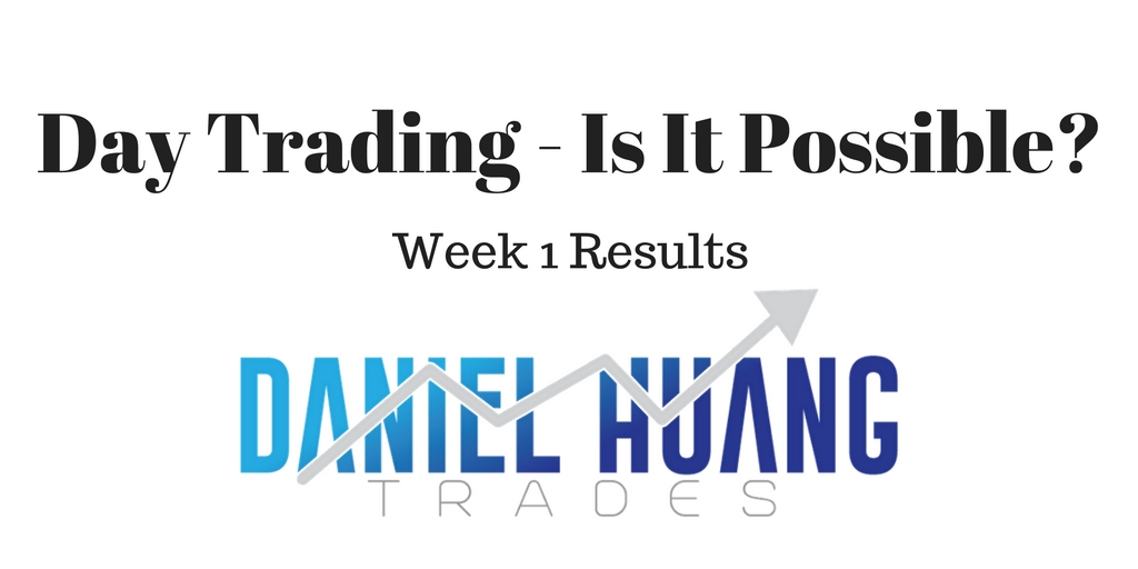 Is Day Trading Possible? – Week 1 Trading
