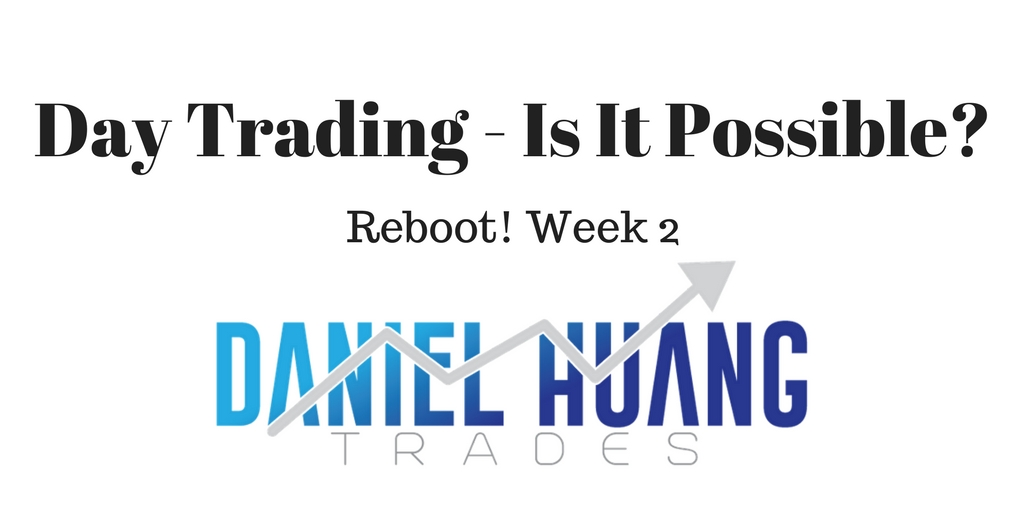 Is Day Trading Possible? Reboot! Week 2