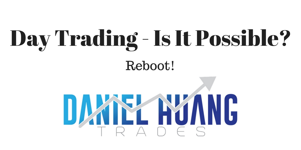 Is Day Trading Possible? Reboot! (1 April 2017)